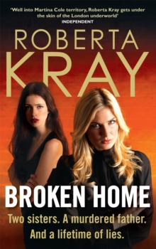 Broken Home : Two Sisters. A Murdered Father. And a Lifetime of Lies, Paperback Book