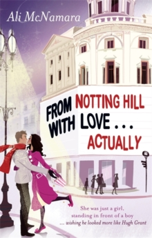From Notting Hill With Love . . . Actually, Paperback Book