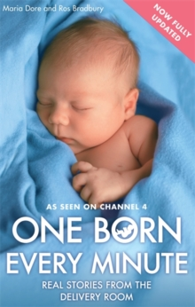 One Born Every Minute : Real Stories from the Delivery Room, Paperback Book