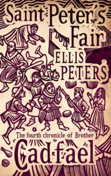 Saint Peter's Fair : The Fourth Chronicle of Brother Cadfael, Paperback Book