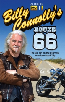 Billy Connolly's Route 66 : The Big Yin on the Ultimate American Road Trip, Paperback Book