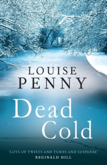 Dead Cold : A Chief Inspector Gamache Mystery, Book 2, Paperback Book