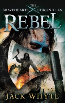 Rebel : The Bravehearts Chronicles, Paperback Book