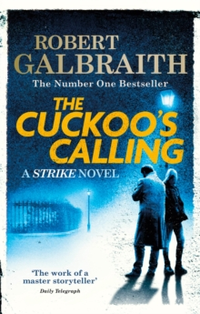 The Cuckoo's Calling : Cormoran Strike Book 1, Paperback / softback Book