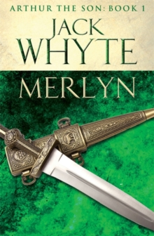 Merlyn : Legends of Camelot 6 (Arthur the Son - Book I), Paperback Book