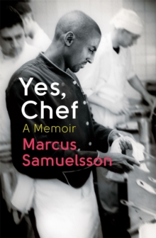 Yes, Chef : A Memoir, Paperback Book