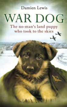 War Dog : The no-man's-land puppy who took to the skies, Paperback Book