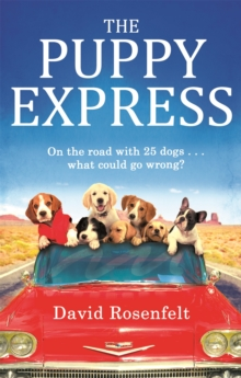 The Puppy Express : On the road with 25 rescue dogs . . . what could go wrong?, Paperback Book