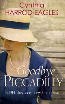 Goodbye Piccadilly : War at Home, 1914, Paperback Book