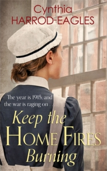 Keep the Home Fires Burning : War at Home, 1915, Hardback Book