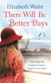 There Will be Better Days, Hardback Book