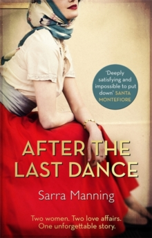 After the Last Dance : Two Women. Two Love Affairs. One Unforgettable Story, Paperback Book
