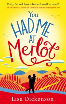 You Had Me at Merlot : Laugh out loud, wine-fueled romantic comedy that will warm your heart, Paperback Book