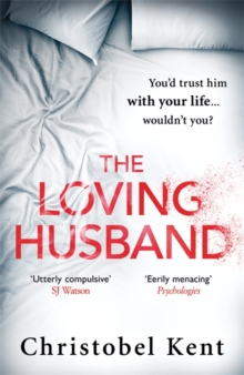 The Loving Husband : You'd Trust Him with Your Life, Wouldn't You...?, Hardback Book
