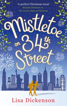 Mistletoe on 34th Street : the most heart-warming festive romance you'll read this Christmas!, EPUB eBook