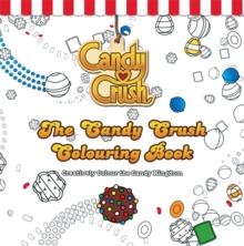 The Candy Crush Colouring Book : Creatively Colour the Candy Kingdom, Paperback Book