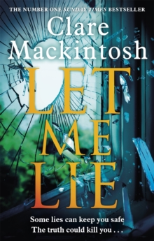 Let Me Lie : The Number One Sunday Times Bestseller, Paperback / softback Book