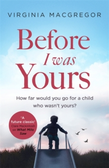 Before I Was Yours : An emotional novel of love and family that will take your breath away, Hardback Book