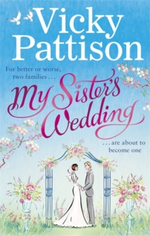 My Sister's Wedding : For better or worse, two families are about to become one . . ., Paperback Book
