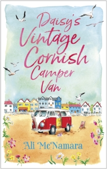 Daisy's Vintage Cornish Camper Van : Escape into a heartwarming, feelgood summer read, Paperback / softback Book