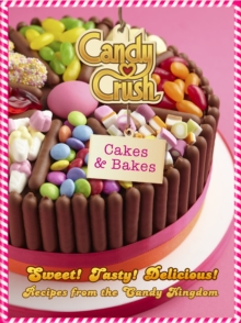 Candy Crush Cakes and Bakes, Hardback Book