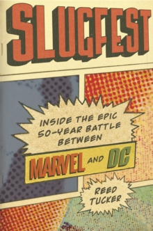 Slugfest : Inside the Epic, 50-Year Battle Between Marvel and DC, Paperback Book