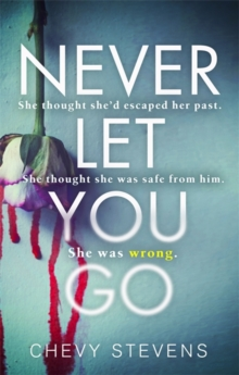 Never Let You Go : A heart-stopping psychological thriller you won't be able to put down, Paperback Book