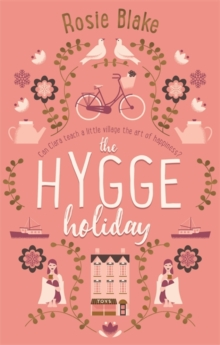 The Hygge Holiday : The warmest, funniest, cosiest romantic comedy of the year, Paperback Book