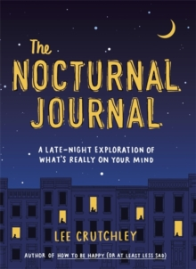 The Nocturnal Journal : A Late Night Exploration of What's Really On Your Mind, Paperback / softback Book
