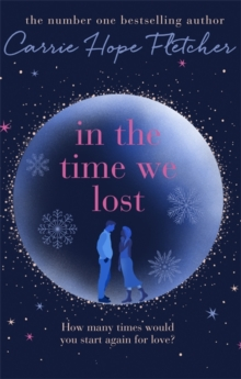 In the Time We Lost : The Most Spellbinding Love Story You'll Read This Year, Hardback Book