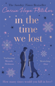 In the Time We Lost : The Most Spellbinding Love Story You'll Read This Year, Paperback / softback Book
