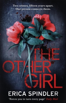 The Other Girl : Two crimes, fifteen years apart. One person connects them., Paperback / softback Book