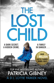 The Lost Child : A gripping detective thriller with a heart-stopping twist, Paperback / softback Book