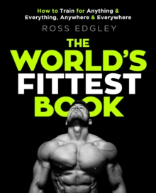 The World's Fittest Book : The Sunday Times Bestseller from the Strongman Swimmer, EPUB eBook