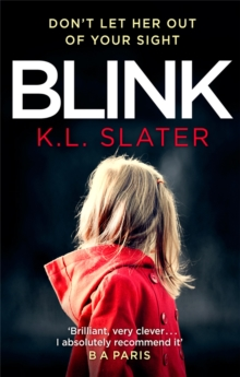 Blink : A psychological thriller with a killer twist you'll never forget, Paperback / softback Book