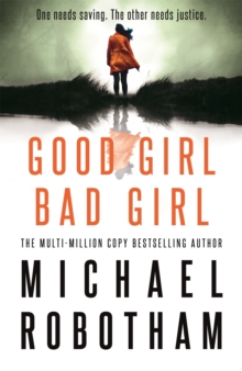 Good Girl, Bad Girl : The year's most heart-stopping psychological thriller, Hardback Book
