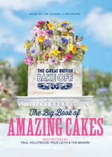 The Great British Bake Off: The Big Book of Amazing Cakes, Hardback Book