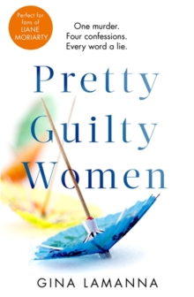 Pretty Guilty Women : 'Up there with Big Little Lies and Desperate Housewives', Paperback / softback Book