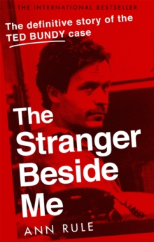 The Stranger Beside Me : The Inside Story of Serial Killer Ted Bundy (New Edition), Paperback / softback Book