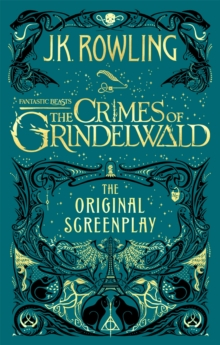 Fantastic Beasts: The Crimes of Grindelwald - The Original Screenplay, Paperback / softback Book