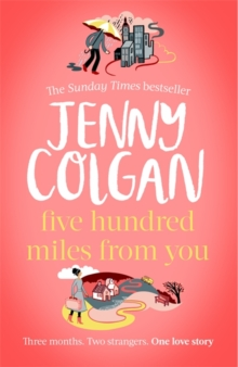 Five Hundred Miles From You : the brand new, life-affirming, escapist novel from the Sunday Times bestselling author, Hardback Book