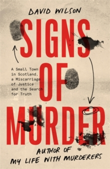Signs of Murder : A small town in Scotland, a miscarriage of justice and the search for the truth, Hardback Book
