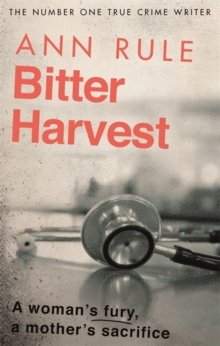 Bitter Harvest : A Woman's Fury. A Mother's Sacrifice, Paperback / softback Book