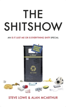 The Shitshow : An 'Is It Just Me Or Is Everything Shit?' Special, Hardback Book