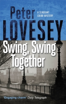 Swing, Swing Together : The Seventh Sergeant Cribb Mystery, Paperback / softback Book