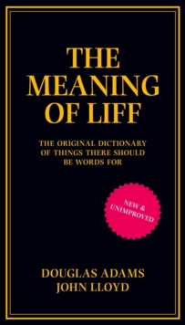 The Meaning of Liff : The Original Dictionary Of Things There Should Be Words For, Hardback Book