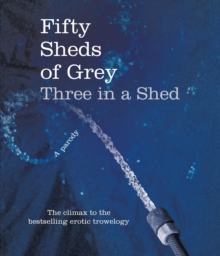 Fifty Sheds of Grey: Three in a Shed, Hardback Book