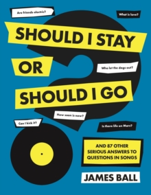 Should I Stay Or Should I Go? : And 87 Other Serious Answers to Questions in Songs, Hardback Book