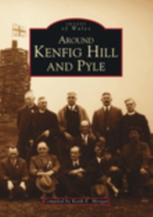 Around Kenfig Hill and Pyle, Paperback / softback Book