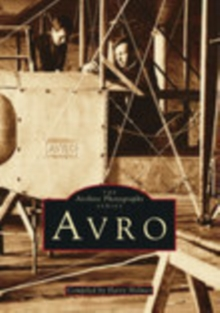 Avro Aircraft : The Archive Photographs Series, Paperback Book
